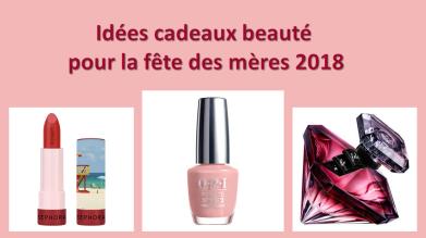 idées de cadeaux beauté fête des mères 2018 maquillage soin parfum